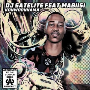 DJ Satelite, Mabiisi – Konwoonnama (Dub Mix), DJ Satelite, Mabiisi, Konwoonnama (Dub Mix), mp3, download, mp3 download, cdq, 320kbps, audiomack, dopefile, datafilehost, toxicwap, fakaza, mp3goo