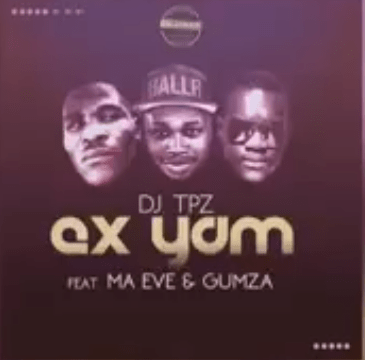 DJ Tpz – Ex Yam Ft. Ma Eve & Gumza (Sample), DJ Tpz, Ex Yam, Ma Eve, Gumza (Sample), mp3, download, mp3 download, cdq, 320kbps, audiomack, dopefile, datafilehost, toxicwap, fakaza, mp3goo