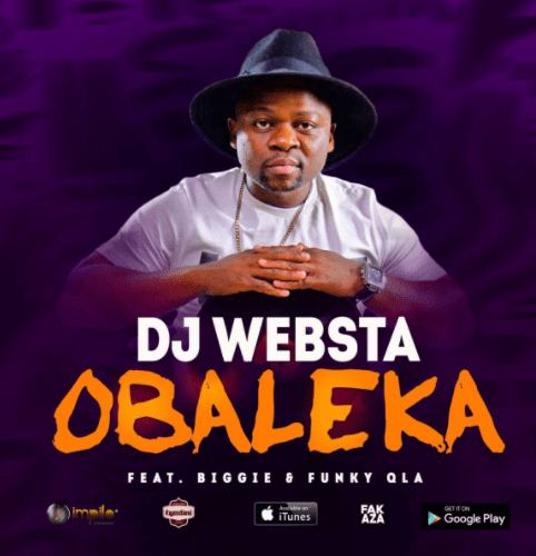 DJ Websta – Obaleka Ft. Biggie & Funky Qla (Snippet), DJ Websta, Obaleka, Biggie, Funky Qla, Snippet, mp3, download, mp3 download, cdq, 320kbps, audiomack, dopefile, datafilehost, toxicwap, fakaza, mp3goo