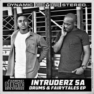 EP: Intruderz SA – Drums & Fairytales, EP, Intruderz SA,Drums & Fairytales, mp3, download, mp3 download, cdq, 320kbps, audiomack, dopefile, datafilehost, toxicwap, fakaza, mp3goo