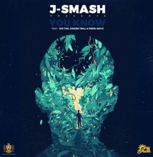 J-Smash – You Know Ft. Kid Tini, Ginger Trill & Fresh Boyz, J-Smash, You Know, Kid Tini, Ginger Trill , Fresh Boyz, mp3, download, mp3 download, cdq, 320kbps, audiomack, dopefile, datafilehost, toxicwap, fakaza, mp3goo
