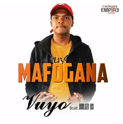 Mafogana – Vuyo, Mafogana, Vuyo, mp3, download, mp3 download, cdq, 320kbps, audiomack, dopefile, datafilehost, toxicwap, fakaza, mp3goo