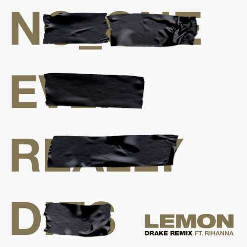 N.E.R.D & Rihanna – Lemon (feat. Drake) [Drake Remix], N.E.R.D, Rihanna, Lemon, Drake, Drake Remix, mp3, download, mp3 download, cdq, 320kbps, audiomack, dopefile, datafilehost, toxicwap, fakaza, mp3goo