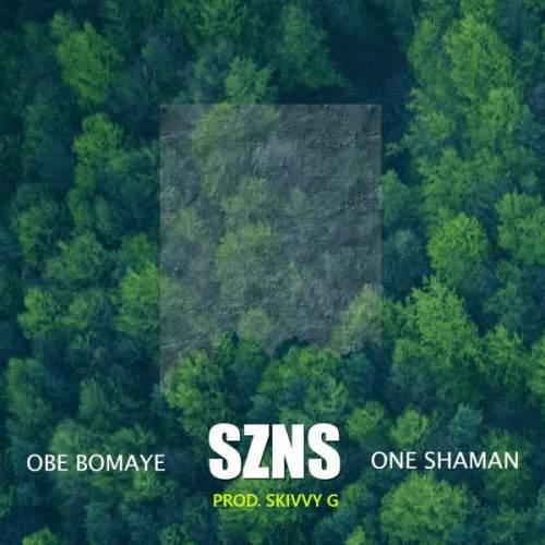 Obe Bomaye – SZNS Ft. One Shaman, Obe Bomaye, SZNS, One Shaman, mp3, download, mp3 download, cdq, 320kbps, audiomack, dopefile, datafilehost, toxicwap, fakaza, mp3goo