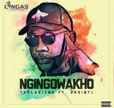 Thulasizwe – Ngingowakho Ft. 2Point1, Thulasizwe, Ngingowakho, 2Point1, mp3, download, mp3 download, cdq, 320kbps, audiomack, dopefile, datafilehost, toxicwap, fakaza, mp3goo