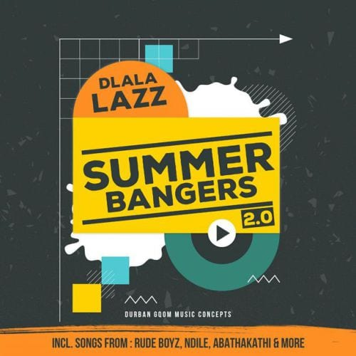ALBUM: Dlala Lazz – Summer Bangers 2.0, ALBUM, Dlala Lazz, Summer Bangers 2.0, download, cdq, 320kbps, audiomack, dopefile, datafilehost, toxicwap, fakaza, mp3goo zip, alac, zippy, album