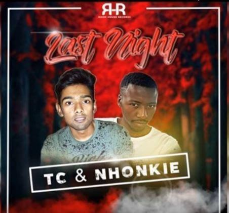 TC – Last night (Original mix) Ft. NHONKIE, TC, Last night (Original mix), NHONKIE, mp3, download, mp3 download, cdq, 320kbps, audiomack, dopefile, datafilehost, toxicwap, fakaza, mp3goo