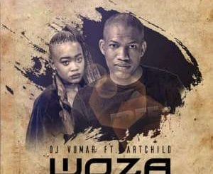 DJ Vumar – Woza Ft. Artchild, DJ Vumar, Woza, Artchild, mp3, download, mp3 download, cdq, 320kbps, audiomack, dopefile, datafilehost, toxicwap, fakaza, mp3goo