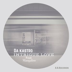 Da Kastro, Mangaliso – Intrigue Love, Da Kastro, Mangaliso, Intrigue Love, mp3, download, mp3 download, cdq, 320kbps, audiomack, dopefile, datafilehost, toxicwap, fakaza, mp3goo