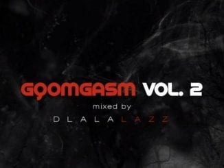 MIXTAPE: Dlala Lazz – Gqomgasm Vol. 2, MIXTAPE, Dlala Lazz, Gqomgasm Vol. 2, download, cdq, 320kbps, audiomack, dopefile, datafilehost, toxicwap, fakaza, mp3goo, Mix, Mixtape