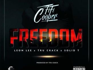 Fifi Cooper – Freedom Ft. Leon Lee, Tru Crack & Solid T, Fifi Cooper, Freedom, Leon Lee, Tru Crack, Solid T, mp3, download, mp3 download, cdq, 320kbps, audiomack, dopefile, datafilehost, toxicwap, fakaza, mp3goo