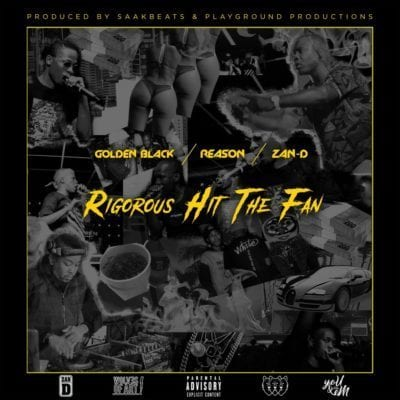 Golden Black Reason & DJ Zan-D – Rigorous Hit The Fan, Golden Black, Reason, DJ Zan-D, Rigorous Hit The Fan, mp3, download, mp3 download, cdq, 320kbps, audiomack, dopefile, datafilehost, toxicwap, fakaza, mp3goo