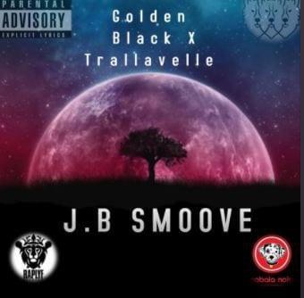 Golden Black X Trallavelle – JB Smoove, Golden Black, Trallavelle, JB Smoove, mp3, download, mp3 download, cdq, 320kbps, audiomack, dopefile, datafilehost, toxicwap, fakaza, mp3goo