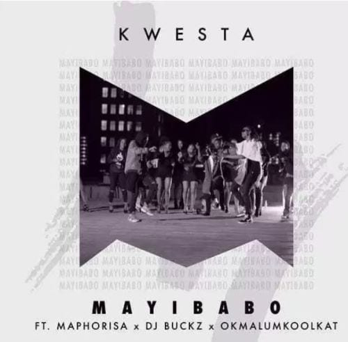 Kwesta – Mayibabo Ft. Okmalulmoolkat & DJ Maphorisa, Kwesta, Mayibabo, Okmalulmoolkat, DJ Maphorisa, mp3, download, mp3 download, cdq, 320kbps, audiomack, dopefile, datafilehost, toxicwap, fakaza, mp3goo
