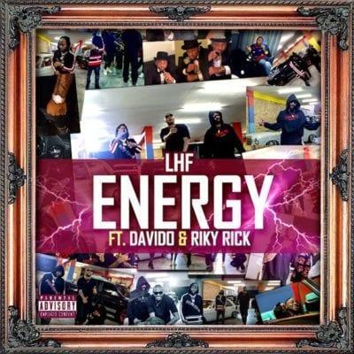 LHF – Energy Ft. Riky Rick & Davido, LHF, Energy, Riky Rick, Davido, mp3, download, mp3 download, cdq, 320kbps, audiomack, dopefile, datafilehost, toxicwap, fakaza, mp3goo