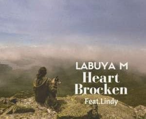 Labuya M – Heart Broken Ft. Lindy, Labuya M, Heart Broken, Lindy, mp3, download, mp3 download, cdq, 320kbps, audiomack, dopefile, datafilehost, toxicwap, fakaza, mp3goo