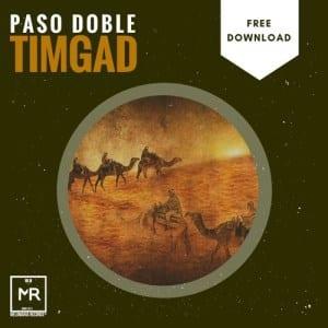 Paso Doble – Timgad (Main Mix), Paso Doble, Timgad (Main Mix), mp3, download, mp3 download, cdq, 320kbps, audiomack, dopefile, datafilehost, toxicwap, fakaza, mp3goo