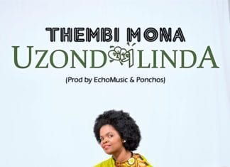 Thembi Mona – Uzondilinda, Thembi Mona, Uzondilinda, mp3, download, mp3 download, cdq, 320kbps, audiomack, dopefile, datafilehost, toxicwap, fakaza, mp3goo
