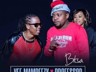 Vee Mampeezy – Bitsa Ft. Professor, Vee Mampeezy, Bitsa, Professor, mp3, download, mp3 download, cdq, 320kbps, audiomack, dopefile, datafilehost, toxicwap, fakaza, mp3goo