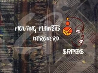 EP: AfroNerd – Moving Planets, AfroNerd, Moving Planets, EP, mp3, download, mp3 download, cdq, 320kbps, audiomack, dopefile, datafilehost, toxicwap, fakaza, mp3goo ,zip, alac, zippy, album