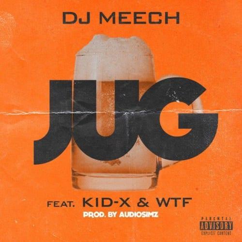 Dj Meech – Jug Ft. Kid X & WTF, Dj Meech, Jug, Kid X , WTF, mp3, download, mp3 download, cdq, 320kbps, audiomack, dopefile, datafilehost, toxicwap, fakaza, mp3goo