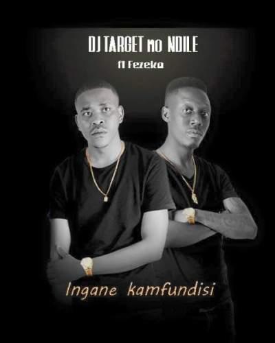 DJ Target No Ndile – Ingane Kamfundisi Ft. Fezeka, DJ Target No Ndile, Ingane Kamfundisi, Fezeka, mp3, download, mp3 download, cdq, 320kbps, audiomack, dopefile, datafilehost, toxicwap, fakaza, mp3goo