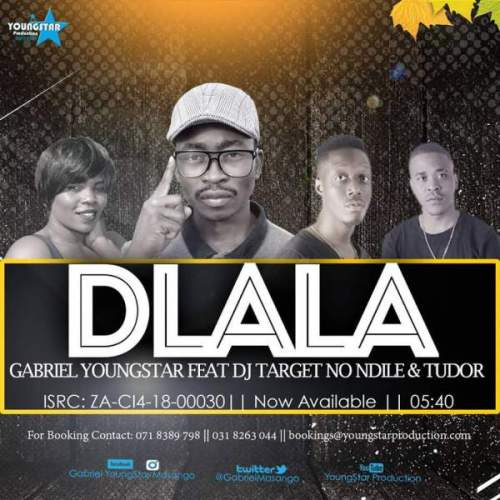 Gabriel YoungStar – Dlala Ft. Dj Target No Ndile & Tudor, Gabriel YoungStar, Dlala, Dj Target No Ndile, Tudor, mp3, download, mp3 download, cdq, 320kbps, audiomack, dopefile, datafilehost, toxicwap, fakaza, mp3goo