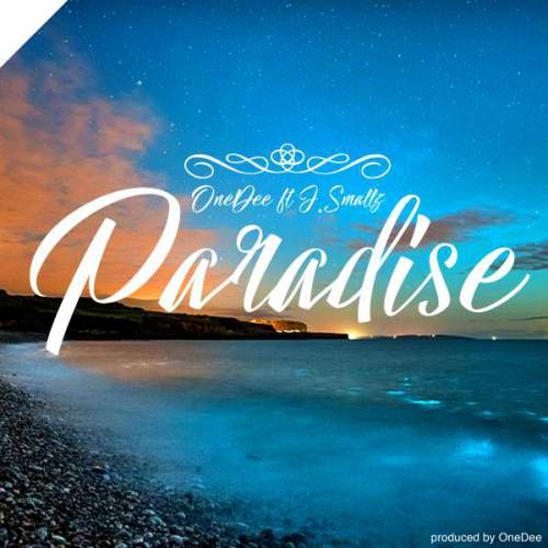 OneDee – Paradise Ft. J.Smallz, OneDee, Paradise, J.Smallz, mp3, download, mp3 download, cdq, 320kbps, audiomack, dopefile, datafilehost, toxicwap, fakaza, mp3goo