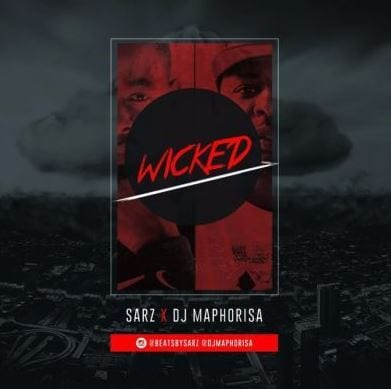 DJ Maphorisa & SARZ – Wicked, DJ Maphorisa, SARZ, Wicked, mp3, download, mp3 download, cdq, 320kbps, audiomack, dopefile, datafilehost, toxicwap, fakaza, mp3goo