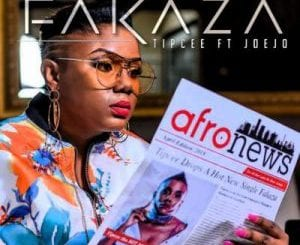 Tipcee – Fakaza Ft. DJ Joejo (Full Song), Tipcee, Fakaza, DJ Joejo, mp3, download, mp3 download, cdq, 320kbps, audiomack, dopefile, datafilehost, toxicwap, fakaza, mp3goo, full song