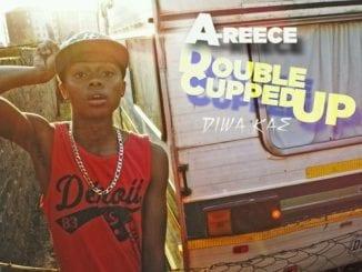 A-Reece – Double Cupped Up (Diwa Kae), A-Reece, Double Cupped Up (Diwa Kae), mp3, download, mp3 download, cdq, 320kbps, audiomack, dopefile, datafilehost, toxicwap, fakaza, mp3goo