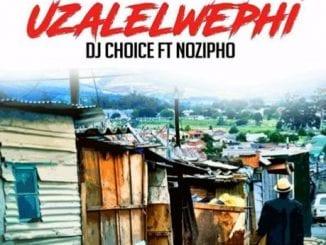 DJ Choice – Uzalelwephi, DJ Choice, Uzalelwephi, mp3, download, mp3 download, cdq, 320kbps, audiomack, dopefile, datafilehost, toxicwap, fakaza, mp3goo