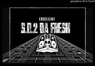 DJ Excellent,S.O.2 Da Fresh Afro Mix, mp3, download, datafilehost, fakaza, Afro House 2018, Afro House Mix, Deep House, DJ Mix, Deep House, Afro House Music, House Music, Gqom Beats