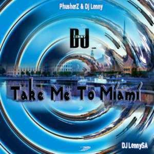 DJ Lenny SA – Take Me To Miami (Main Mix)