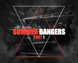 ALBUM: Dlala Lazz – Summer Bangers (Part 1), ALBUM, Dlala Lazz, Summer Bangers (Part 1), download, cdq, 320kbps, audiomack, dopefile, datafilehost, toxicwap, fakaza, mp3goo ,zip, alac, zippy, album