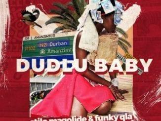 Funky Qla – Dudlu Baby ft. Stilo Magolide, Funky Qla, Dudlu Baby, Stilo Magolide, mp3, download, mp3 download, cdq, 320kbps, audiomack, dopefile, datafilehost, toxicwap, fakaza, mp3goo