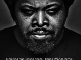 KingSfiso – Ilanga (Manoo Remix) Ft. Mbuso Khoza, KingSfiso, Ilanga (Manoo Remix), Mbuso Khoza, mp3, download, mp3 download, cdq, 320kbps, audiomack, dopefile, datafilehost, toxicwap, fakaza, mp3goo