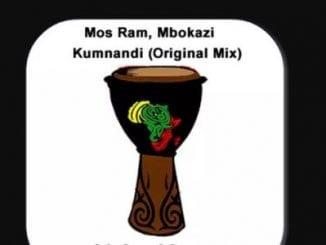Mos Ram, Mbokazi, Kumnandi (Original Mix), mp3, download, datafilehost, fakaza, Afro House 2018, Afro House Mix, Deep House, DJ Mix Set, Deep House, Afro House Music, House Music