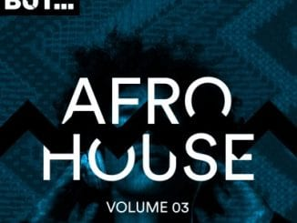 Various Artists,Nothing But Afro House, Vol. 03, mp3, download, mp3 download, cdq, 320kbps, audiomack, dopefile, datafilehost, toxicwap, fakaza, mp3goo