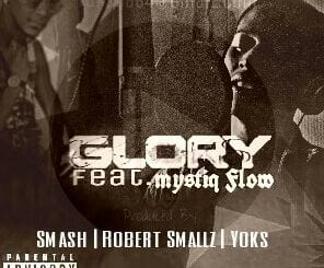 Yoks – Glory Ft. Mystiq Flow, Yoks, Glory, Mystiq Flow, mp3, download, mp3 download, cdq, 320kbps, audiomack, dopefile, datafilehost, toxicwap, fakaza, mp3goo