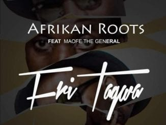 Afrikan Roots – FriTagwa Ft. Maofe The General, Afrikan Roots, FriTagwa, Maofe The General, mp3, download, mp3 download, cdq, 320kbps, audiomack, dopefile, datafilehost, toxicwap, fakaza, mp3goo