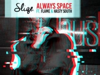 DJ Sliqe, Always Space, Flame, Hasty South, mp3, download, datafilehost, fakaza, Afro House 2018, Afro House Mix, Deep House, DJ Mix, Deep House, Afro House Music, House Music, Gqom Beats