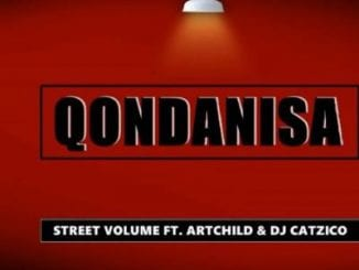 Street Volume, Qondanisa,ArtChild, Catzico, mp3, download, datafilehost, fakaza