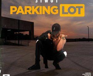 3TWO1, Parking Lot, mp3, download, datafilehost, toxicwap, fakaza