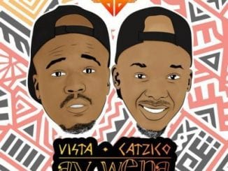 Vista, DJ Catzico, Ay Wena,. Mlindo The Vocalist,LaSoulMates, mp3, download, datafilehost, toxicwap, fakaza