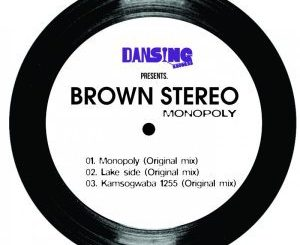Brown Stereo, Kamsogwaba 1255 (Original Mix), DJ Steavy Boy, mp3, download, datafilehost, fakaza, Afro House 2018, Afro House Mix, Deep House Mix, DJ Mix, Deep House, Afro House Music, House Music, Gqom Beats