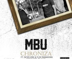 Chroniza, Mbu, Sicks KRK, Flex Rabanyan, mp3, download, datafilehost, toxicwap, fakaza