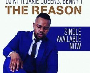 DJ K1, The Reason, Jackie Queens, Benny T, mp3, download, datafilehost, fakaza