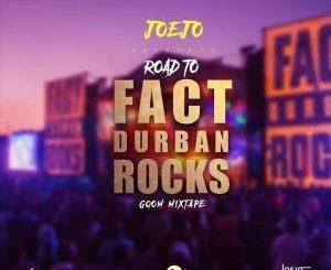 Dj Joejo, Road To Fact Durban Rocks,Gqom, Mixtape, Gqom Mix, mp3, download, datafilehost, fakaza, Afro House 2018, Afro House Mix, Deep House, DJ Mix, Deep House, Afro House Music, House Music, Gqom Beats