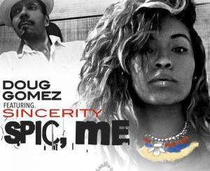 Doug Gomez, Spic, Me (Drums Mix), Sincerity, mp3, download, datafilehost, fakaza, Afro House 2018, Afro House Mix, Deep House Mix, DJ Mix, Deep House, Afro House Music, House Music, Gqom Beats